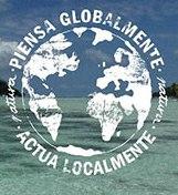 Piensa Globalmente - Actúa Localmente